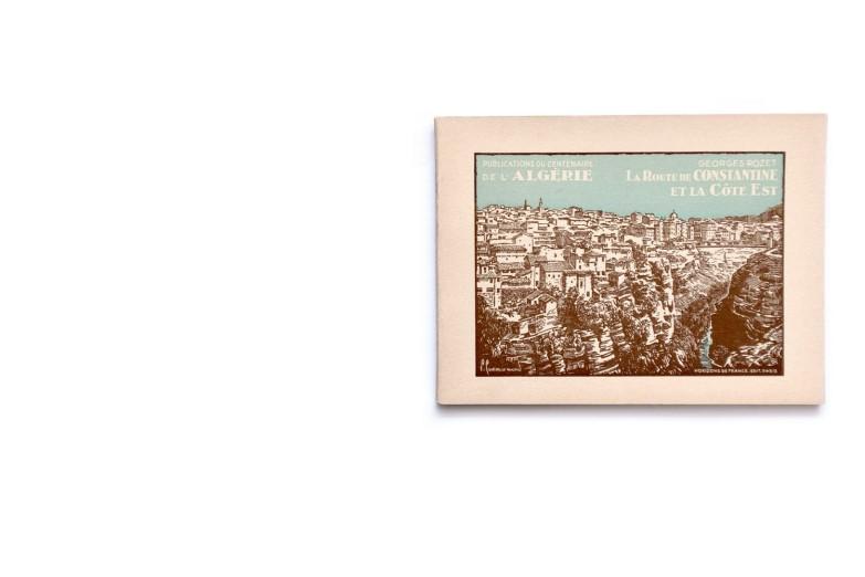 Title:Publication du centenaire de l'Algérie; La route de Constantine et le cote Est Photographer(s):collections du Service Photographique du Gouvernement Général de l'Algerie, du Touring Club de France, de la Compagnie Aérienne Française, de MM. le General de Bonneval, Bougault, Prouho, Caujolle, E. Monod, Jouve et Georges Rozet Designer(s):– Writer(s): Georges Rozet Publisher: Le Commissariat Général du Centenaire, collection deHorizons de France, Paris 1929) Pages: 64 Language:French ISBN: Dimensions:20×15 cm Edition/Print run: Country:Algeria