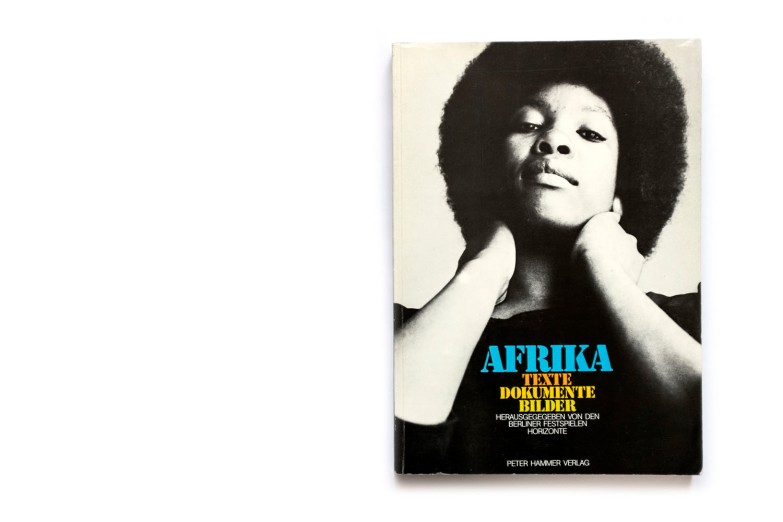 Title: Afrika. Texte Dokumente Bilder Photographer(s): Various photographers Designer(s): Gabi Burde Editor: F.L. Wagener  Writer(s): Rolf Steinberg  Publisher: Peter Hammer Verlag, Wuppertal 1979 Pages: 210 Language: German ISBN: 3-87294-143-7 Dimensions: 21 x 29.5 cm Edition/Print run: the edition shown here is the second edition of 1980. This publication was issued as part of Horizonte, the first 'Festival der Weltkulturen' commissioned by the Berliner Festspiele. Country: Various countries