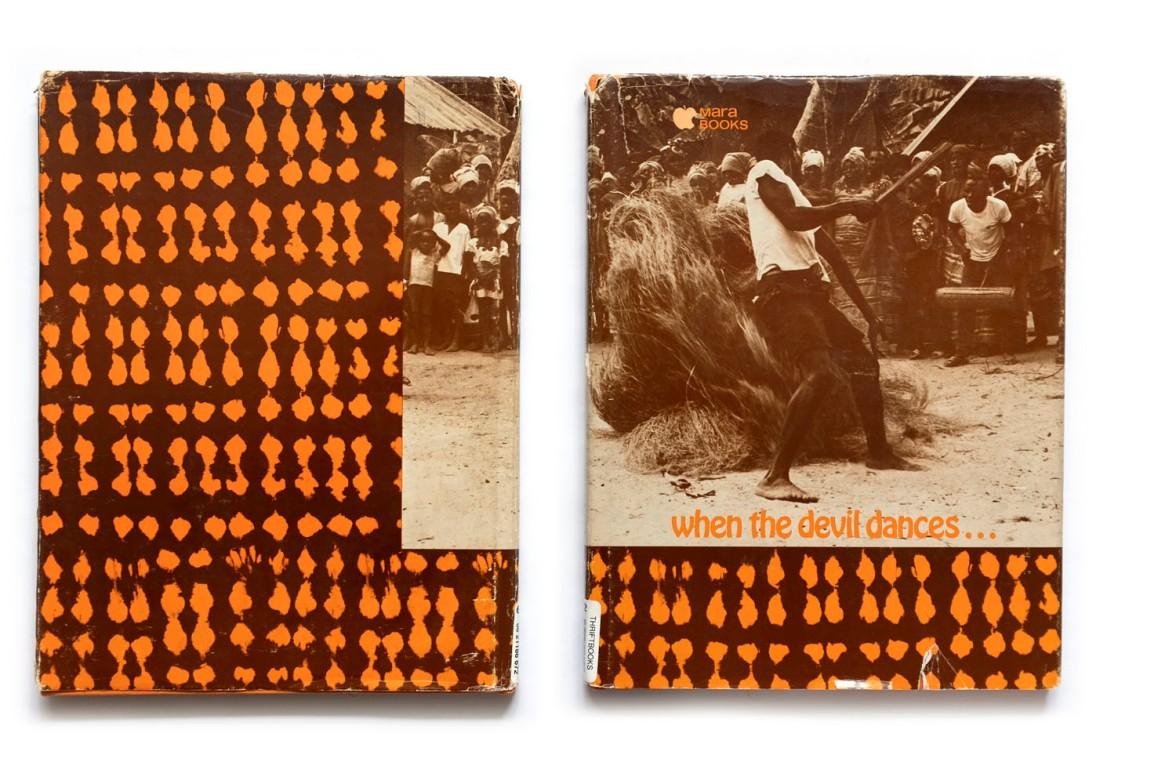 Title: When the devil dances... Photographer(s): Harrison Owen Writer(s):Harrison Owen Designer(s): dot Design, San Francisco Publisher: Mara Books, Los Angeles 1970 Pages: 80 Language:English ISBN: - Dimensions: 22 x 28.5 cm Edition: Country:Liberia