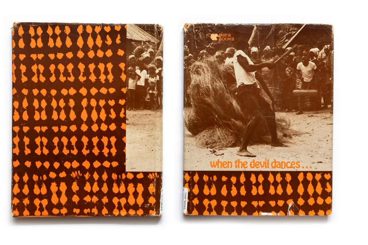 Title: When the devil dances... Photographer(s): Harrison Owen Writer(s): Harrison Owen Designer(s): dot Design, San Francisco Publisher: Mara Books, Los Angeles 1970 Pages: 80 Language: English ISBN: - Dimensions: 22 x 28.5 cm Edition:  Country: Liberia
