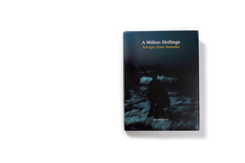 Title: A Million Shillings Photographer(s): Alexandra Fazzina Designer(s): Fruitmachine Writer(s): Alexandra Fazzina Publisher:Trolley, London 2010 Pages: 368 Language:English ISBN: 978-1-904563-84-6 Edition: Two edition. English and Arabic Dimensions: 16 x 21.5 cm Country:Somalia